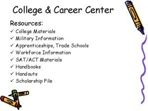 College Career Center Resources College Materials Military Information