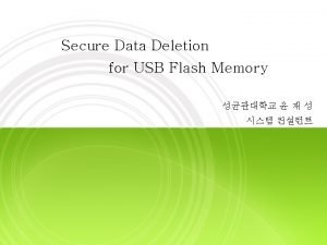 Secure Data Deletion for USB Flash Memory Contents