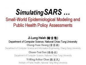 Simulating SARS SmallWorld Epidemiological Modeling and Public Health