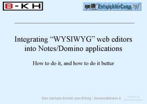 Integrating WYSIWYG web editors into NotesDomino applications How