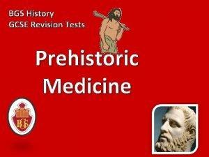 BGS History GCSE Revision Tests Prehistoric Medicine 1