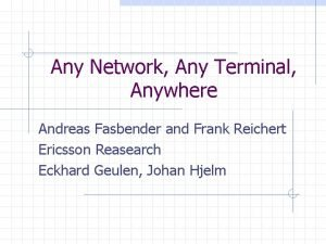 Any Network Any Terminal Anywhere Andreas Fasbender and
