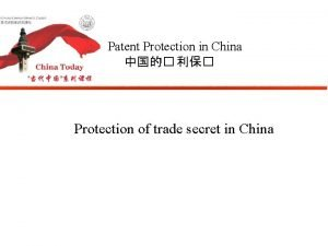 Patent Protection in China Protection of trade secret
