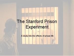 The Stanford Prison Experiment A study into the