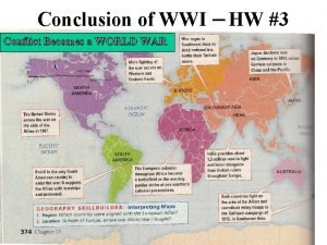 Conclusion of WWI Conflict Becomes a WORLD WAR
