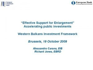 Effective Support for Enlargement Accelerating public investments Western