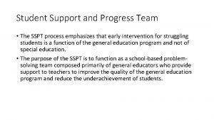 Student Support and Progress Team The SSPT process