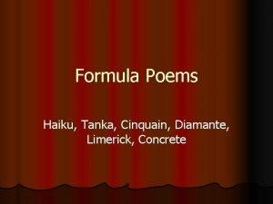 Formula Poems Haiku Tanka Cinquain Diamante Limerick Concrete