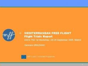 MEDITERRANEAN FREE FLIGHT Flight Trials Report ASAS TN