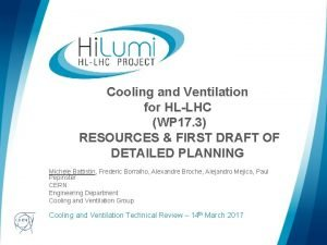 Cooling and Ventilation for HLLHC WP 17 3