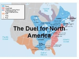 The Duel for North America France Finds a