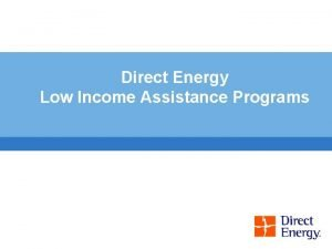 Direct Energy Low Income Assistance Programs Low Income