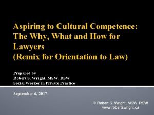 Aspiring to Cultural Competence The Why What and