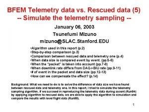 BFEM Telemetry data vs Rescued data 5 Simulate