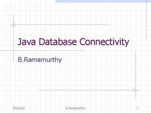 Java Database Connectivity B Ramamurthy 992020 B Ramamurthy