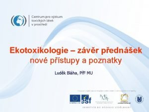 Ekotoxikologie zvr pednek nov pstupy a poznatky Ludk
