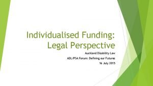 Individualised Funding Legal Perspective Auckland Disability Law ADLPSA