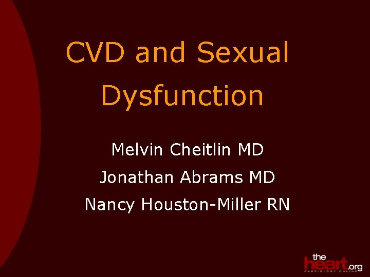 CVD and Sexual Dysfunction Melvin Cheitlin MD Jonathan
