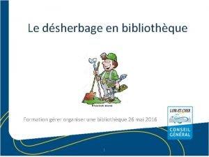 Le dsherbage en bibliothque Tous droits rservs Formation