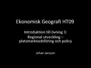 Ekonomisk Geografi HT 09 Introduktion till vning 3