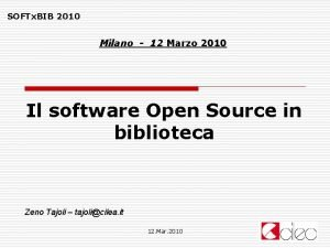 SOFTx BIB 2010 Milano 12 Marzo 2010 Il