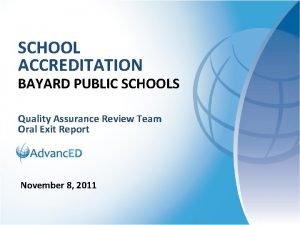 SCHOOL ACCREDITATION BAYARD PUBLIC SCHOOLS Quality Assurance Review