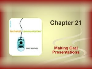 Chapter 21 Making Oral Presentations Types of Presentations