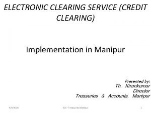 ELECTRONIC CLEARING SERVICE CREDIT CLEARING Implementation in Manipur