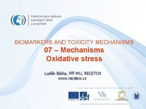 BIOMARKERS AND TOXICITY MECHANISMS 07 Mechanisms Oxidative stress