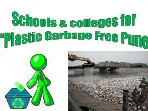 PLASTIC GARBAGE FREE PUNE PLASTIC GARBAGE FREE PUNE