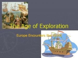 The Age of Exploration Europe Encounters the World