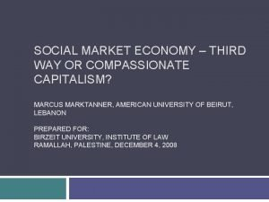 SOCIAL MARKET ECONOMY THIRD WAY OR COMPASSIONATE CAPITALISM