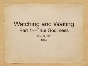 Watching and Waiting Part 1True Godliness Olcott NY