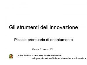 Gli strumenti dellinnovazione Piccolo prontuario di orientamento Parma