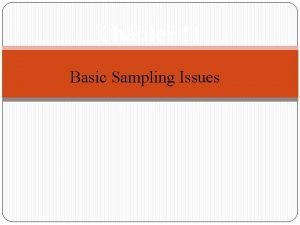 Chapter 11 Basic Sampling Issues What is sampling