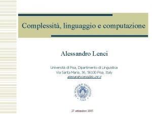 Complessit linguaggio e computazione Alessandro Lenci Universit di