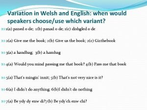 Variation in Welsh and English when would speakers