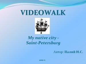 VIDEOWALK My native city SaintPetersburg 2010 St Petersburg