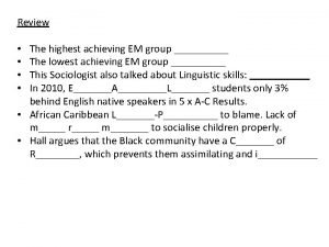 Review The highest achieving EM group The lowest
