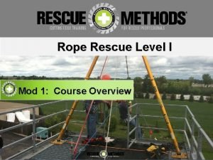 Rope Rescue Level I Mod 1 Course Overview