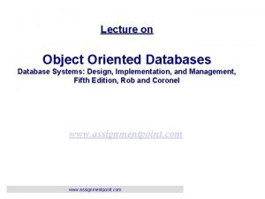 Lecture on Object Oriented Databases Database Systems Design