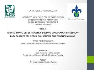 UNIVERSIDAD VERACRUZANA INSTITUTO MEXICANO DEL SEGURO SOCIAL Delegacin