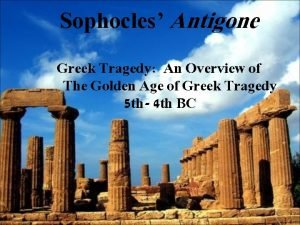 Sophocles Antigone Greek Tragedy An Overview of The