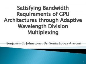 Satisfying Bandwidth Requirements of GPU Architectures through Adaptive