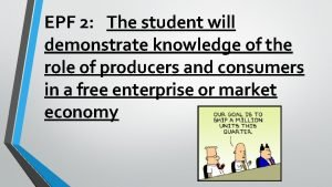 EPF 2 The student will demonstrate knowledge of