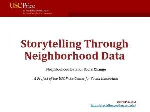 Storytelling Through Neighborhood Data for Social Change A