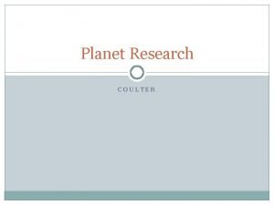 Planet Research COULTER Name of your planet Mythological