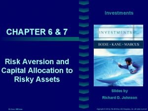 Investments CHAPTER 6 7 Cover image Risk Aversion