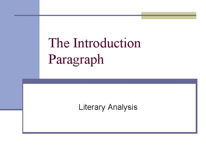The Introduction Paragraph Literary Analysis The introduction paragraph