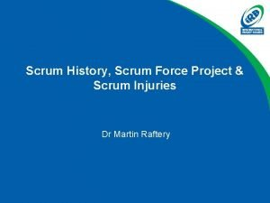 Scrum History Scrum Force Project Scrum Injuries Dr